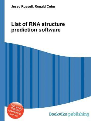 List of RNA Structure Prediction Software  by  Jesse Russell