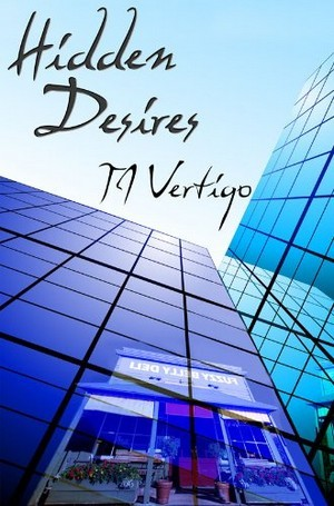 Hidden Desires  by  T.J. Vertigo