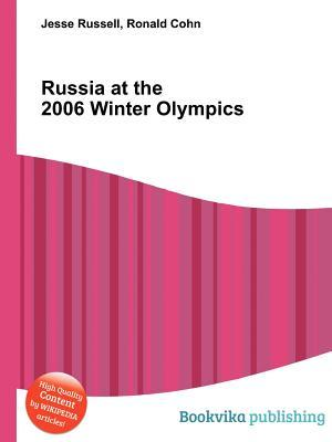 Russia at the 2006 Winter Olympics  by  Jesse Russell