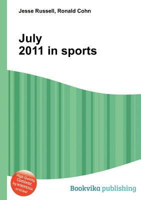 July 2011 in Sports  by  Jesse Russell
