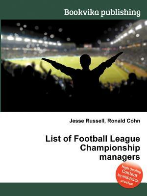 List of Football League Championship Managers  by  Jesse Russell