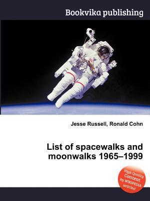 List of Spacewalks and Moonwalks 1965-1999 Jesse Russell