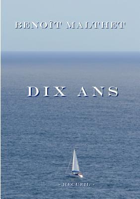 Dix Ans  by  Benoît Malthet