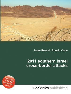 2011 Southern Israel Cross-Border Attacks Jesse Russell