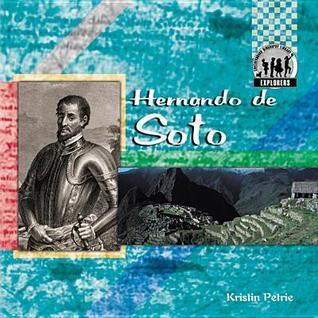 Hernando de Soto  by  Kristin Petrie