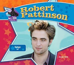 Robert Pattinson: Twilight Star  by  Sarah Tieck