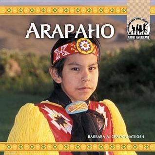 Arapaho eBook  by  Barbara A. Gray-Kanatiiosh