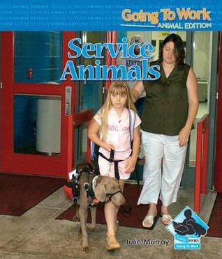 Service Animals  by  Julie Murray