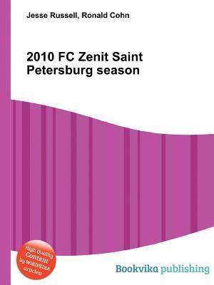 2010 FC Zenit Saint Petersburg Season  by  Jesse Russell