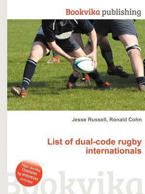List of Dual-Code Rugby Internationals Jesse Russell