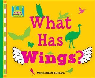 What Has Wings? Mary Elizabeth Salzmann