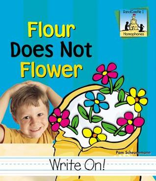 Flour Does Not Flower  by  Pam Scheunemann