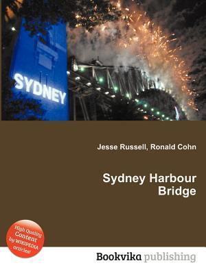 Sydney Harbour Bridge  by  Jesse Russell
