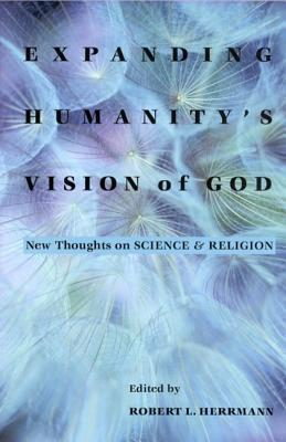 Expanding Humanitys Vision of God Robert L. Herrmann