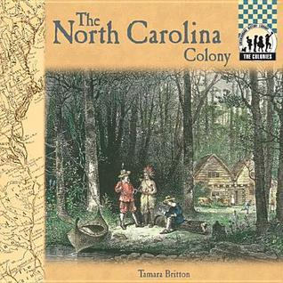 North Carolina Colony  by  Tamara L. Britton