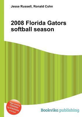 2008 Florida Gators Softball Season Jesse Russell