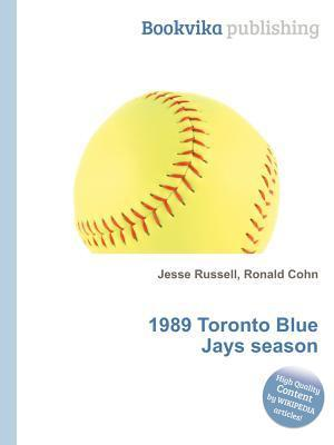 1989 Toronto Blue Jays Season  by  Jesse Russell