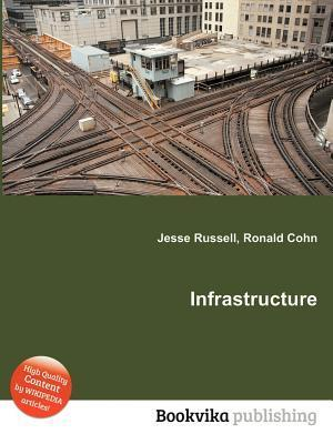 Infrastructure  by  Jesse Russell