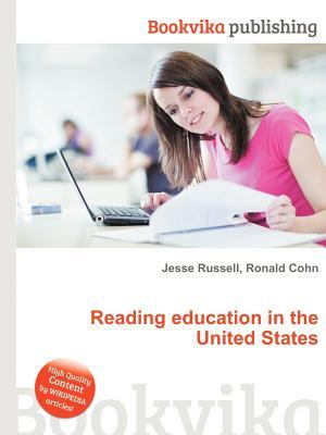 Reading Education in the United States  by  Jesse Russell