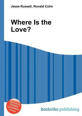Where Is the Love? Jesse Russell
