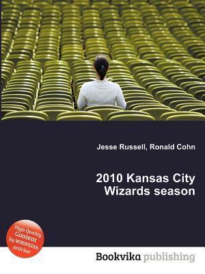 2010 Kansas City Wizards Season  by  Jesse Russell