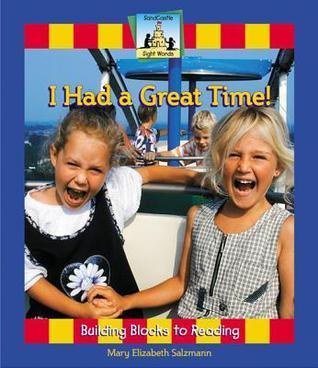 I Had a Great Time!  by  Mary Elizabeth Salzmann