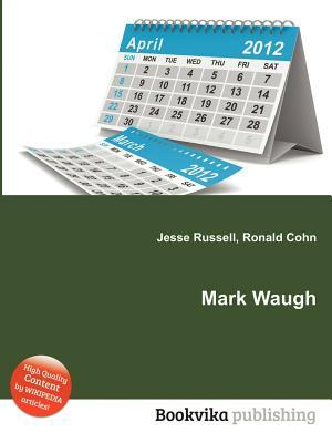 Mark Waugh  by  Jesse Russell