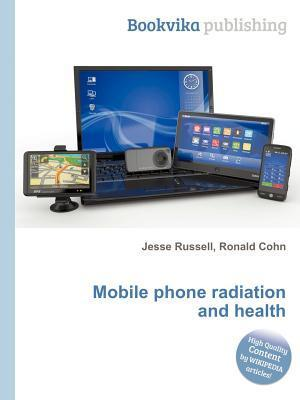 Mobile Phone Radiation and Health Jesse Russell