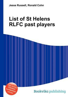 List of St Helens Rlfc Past Players  by  Jesse Russell