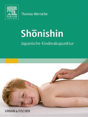 Shonishin: Japanische Kinderakupunktur Thomas Wernicke