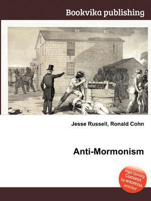 Anti-Mormonism  by  Jesse Russell