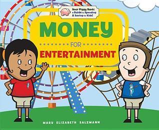 Money for Entertainment Mary Elizabeth Salzmann