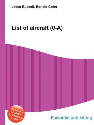 List of Aircraft (0-A)  by  Jesse Russell
