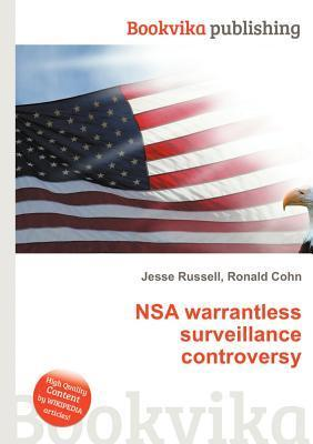 Nsa Warrantless Surveillance Controversy  by  Jesse Russell