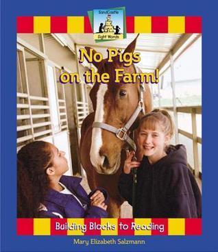 No Pigs on the Farm!  by  Mary Elizabeth Salzmann