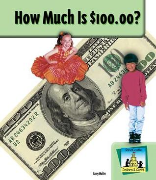 How Much Is $100.00?  by  Carey Molter