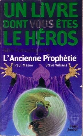 LAncienne Prophétie (Défis Fantastiques, 42)  by  Paul Mason