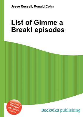 List of Gimme a Break! Episodes  by  Jesse Russell