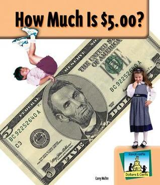 How Much Is $5.00?  by  Carey Molter
