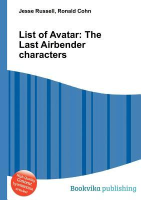List of Avatar: The Last Airbender Characters  by  Jesse Russell