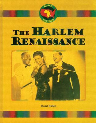 Harlem Renaissance Stuart A. Kallen