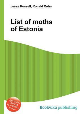 List of Moths of Estonia Jesse Russell