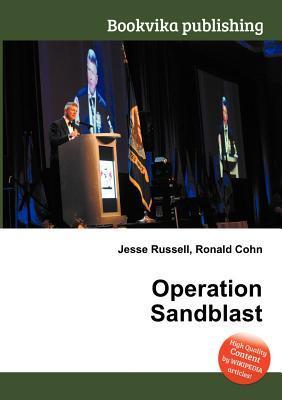 Operation Sandblast  by  Jesse Russell
