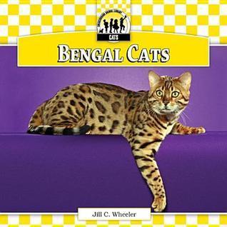 Bengal Cats  by  Jill C. Wheeler