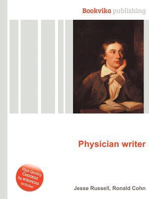 Physician Writer  by  Jesse Russell