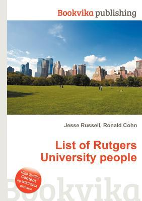 List of Rutgers University People  by  Jesse Russell