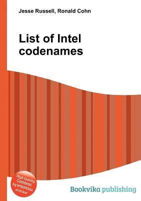 List of Intel Codenames  by  Jesse Russell