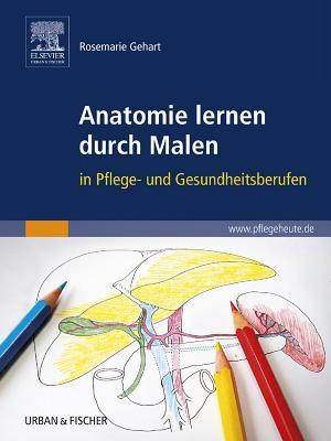 Anatomie Lernen Durch Malen  by  Rosemarie Gehart