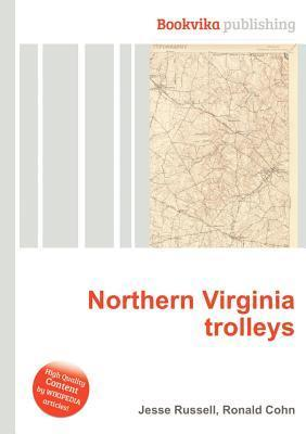 Northern Virginia Trolleys  by  Jesse Russell