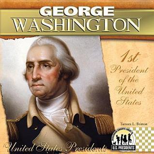 George Washington  by  Tamara L. Britton